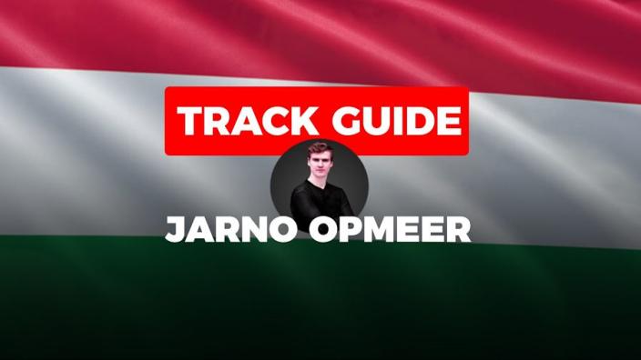 Raceweekend Hongarije: Tijden, informatie en Track Guide met Jarno Opmeer